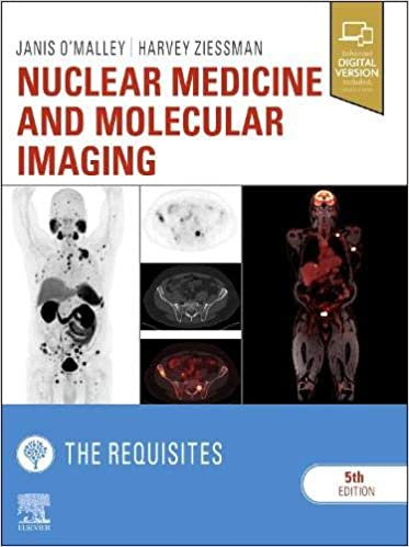 Nuclear Medicine and Molecular Imaging: The Requisites  2021